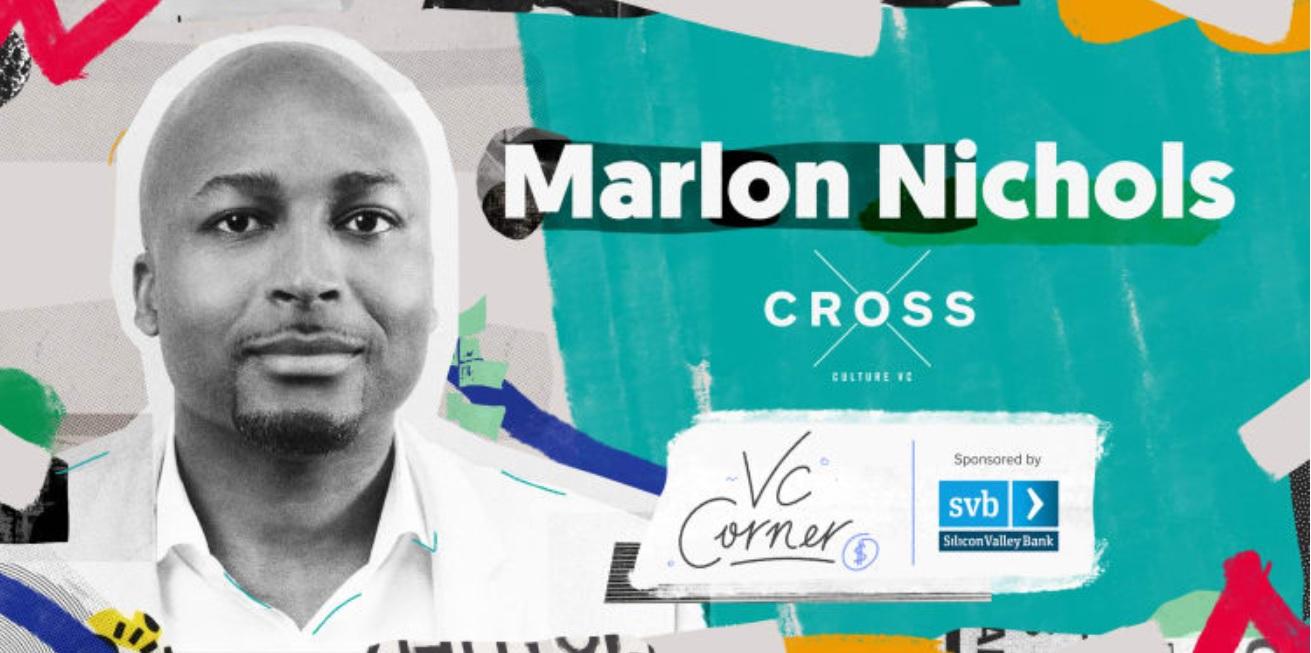 Startup Grind's VC Corner with Marlon Nichols, Cross Culture Ventures