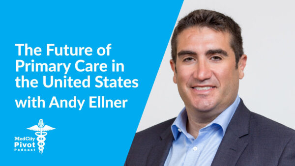 Listen Here | CEO of Firefly Health, Andy Ellner on the premiere episode of the MedCity News Podcast