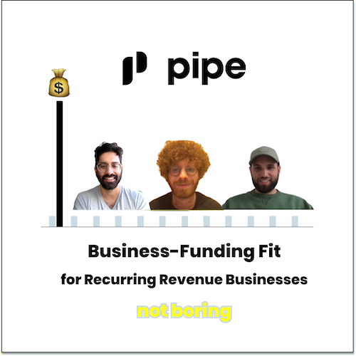 Pipe: Business-Funding Fit