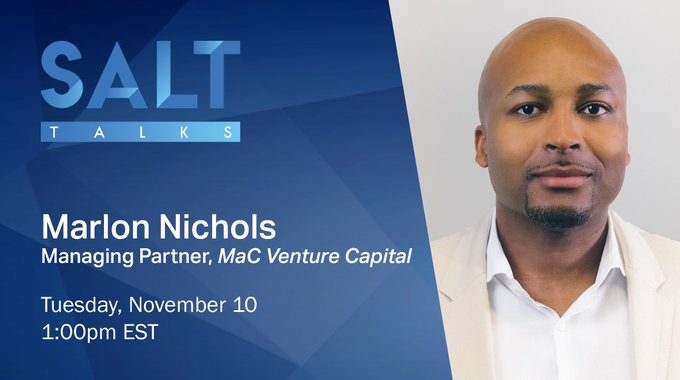 SALT Talks: Marlon Nichols | Managing Parter, MaC Venture Capital