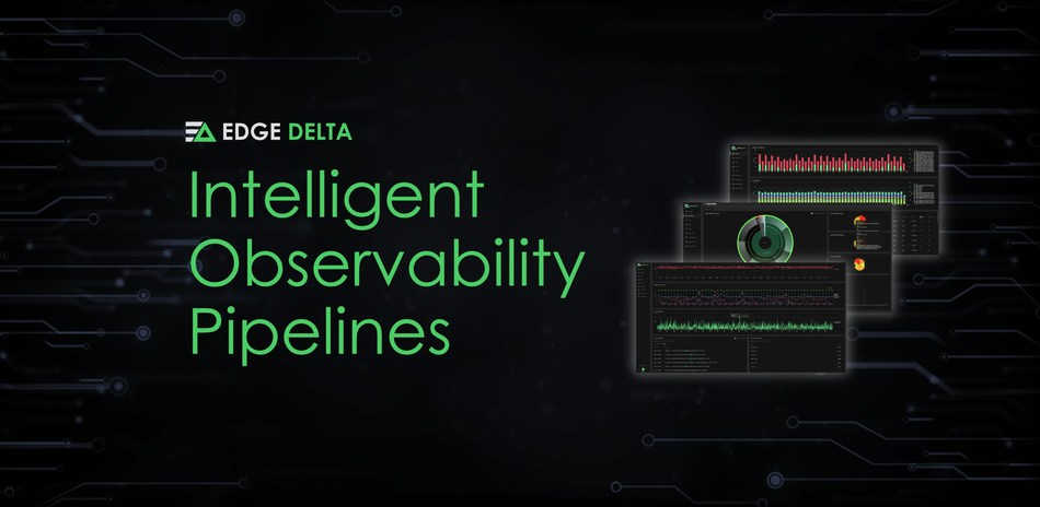 Edge Delta Releases Intelligent Observability Pipelines for DevOps, Security, and SRE teams